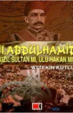 2. Abdülhamid Kızıl Sultan Mı, Ulu Hakan Mı?