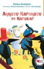 Akkuzu Karakuzu ve Kargalar-İlk Okuma Kitapları