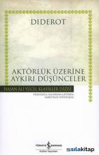 Aktörlük Üzerine Aykırı Düşünceler - Hasan Ali Yücel Klasikleri