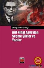 Arif Nihat Asya'dan Seçme Şiirler ve Yazılar