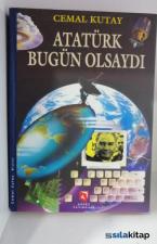 Atatürk Bugün Olsaydı - Ciltli