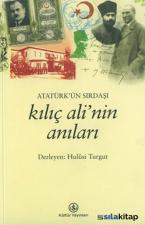 Atatürkün Sırdaşı Kılıç Alinin Anıları
