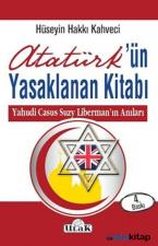 Atatürk'ün Yasaklanan Kitabı Yahudi Casus Suzy Libermanın Anıları