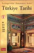 Başlangıcından Zamanımıza Kadar Türkiye Tarihi 7: XVI. Asrın Sonu 1566-1595