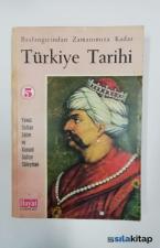 Başlangıçtan Zamanımıza Kadar Türkiye Tarihi 5 : Yavuz Sultan Selim ve Kanuni Sultan Süleyman