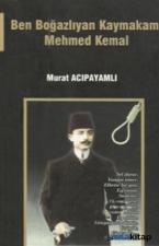 Ben Boğazlıyan Kaymakamı Mehmed Kemal