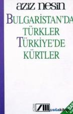 Bulgaristanda Türkler Türkiyede Kürtler