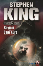 Büyücü ve Cam Küre - Kara Kule Serisi 4.Kitap