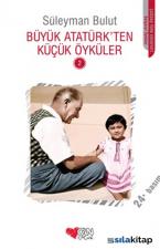 Büyük Atatürkten Küçük Öyküler 2
