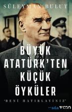 Büyük Atatürkten Küçük Öyküler