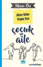 Çocuk ve Aile-Ailelere Rehber Kitaplar Dizisi