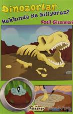 Dinozorlar Hakkında Ne Biliyoruz?