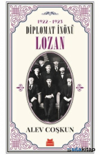 Diplomat İnönü Lozan 1922-1923