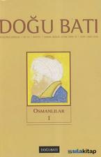 Doğu Batı Düşünce Dergisi Sayı: 51 - Osmanlılar 1