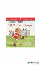 Elif Futbol Oynuyor-İlk Okuma Kitabım