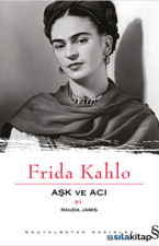 Frida Kahlo Aşk ve Acı