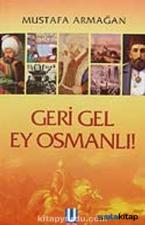 Gergi Gel Ey Osmanlı !