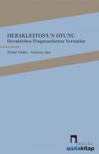 Herakleitosun Oyunu - Herakleitos Fragmanlarına Yorumlar
