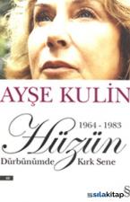 Hüzün - Dürbünümden Kırk Sene (1964-1983)