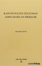 Kanuni Sultan Süleyman Adına Basılan Sikkeler