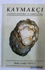 Kaymakçı Coğrafi, Kültürel Ve Tarihi Çevre