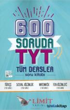 Limit TYT Tüm Dersler 600 Soruda Soru Kitabı