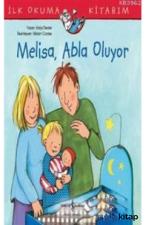 Melisa Abla Oluyor