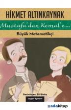 Mustafadan Kemale... - Büyük Matematikçi