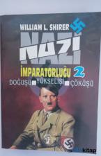Nazi İmparatorluğu 2 Doğuşu,Yükselişi,Çöküşü