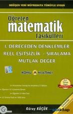 Öğreten Matematik Fasikülleri - 1. Dereceden Denklemler, Reel Eşitsizlik - Sıralama, Mutlak Değer