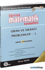 Öğreten Matematik Fasikülleri Oran ve Orantı Problemler - 1 Konu Anlatımlı