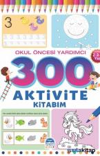Okul Öncesi Yardımcı 300 Aktivite Kitabım 2-3-4 Yaş