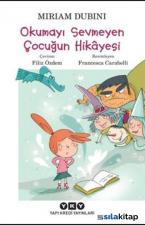 Okumayı Sevmeyen Çocuğun Hikayesi