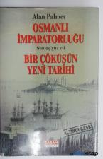 Osmanlı İmparatorluğu ; Bir Çöküşün Yeni Tarihi Ciltli