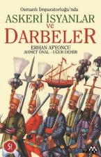 Osmanlı İmparatorluğunda Askeri İsyanlar ve Darbeler