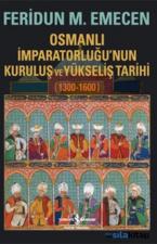 Osmanlı İmparatorluğunun Kuruluş ve Yükseliş Tarihi 1300-1600