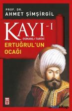 Osmanlı Tarihi Kayı 1 - Ertuğrulun Ocağı