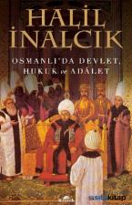 Osmanlıda Devlet, Hukuk ve Adalet