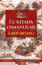 Osmanlıyı Yeniden Keşfetmek 3 - Üç Kıtada Osmanlılar