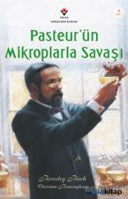 Pasteur'Ün Mikroplarla Savaşı