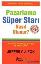 Pazarlama Süper Starı Nasıl Olunur ?