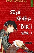 Seni Seven Biri Var!
