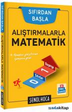 Alıştırmalarla Matematik Şenol Hoca Yayınları