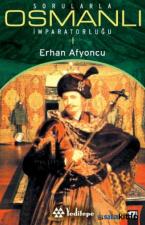 Sorularla Osmanlı İmparatorluğu 1
