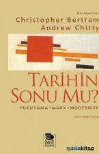 Tarihin Sonu mu? Fukuyama - Marx - Modernite