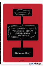 Tiyatro Kuram Dizisi 2 - Kral Oidipus, Hamlet ve Satıcının Ölümü Oyunlarında Trajik Olan