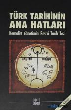 Türk Tarihinin Ana Hatları-Kemalist Yönetimin Resmi Tarih Tezi