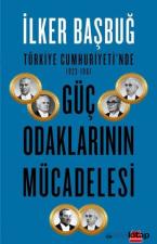 Türkiye Cumhuriyetinde 1923-1961 Güç Odaklarının Mücadelesi
