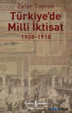 Türkiyede Milli İktisat 1908-1918