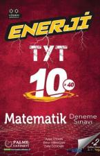 TYT MATEMATİK ENERJİ 10X40 DENEME SINAVI 2021